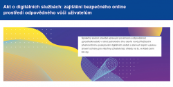 Akt o digitálních službách: zajištění bezpečného online prostředí odpovědného vůči uživatelům