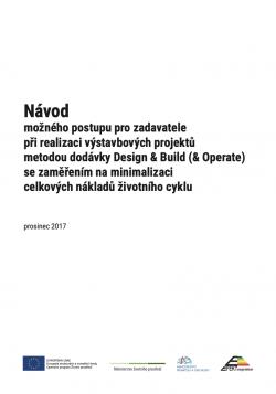 Návod možného postupu zadavatele při realizaci výstavbových projektů metodou dodávky Design & Build (& Operate) se zaměřením na minimalizaci celkových nákladů životního cyklu